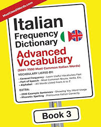 The italian alphabet is identical to the english one but the sound of certain letters is different. Amazon Com Italian Frequency Dictionary Advanced Vocabulary 5001 7500 Most Common Italian Words Volume 3 9789492637024 Mostusedwords Books