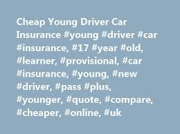 young driver car insurance young driver car insurance 17