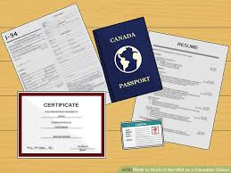 4 Ways To Work In The Usa As A Canadian Citizen - Wikihow