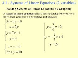4 1 systems of linear equations 2 variables solving systems of linear equations by graphing a system of linear equations allows the relationship between