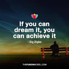 If You Can Dream It You Can Achieve It Quote Best of 24 Incredible Quotes That Will Change The Way You Think About Life