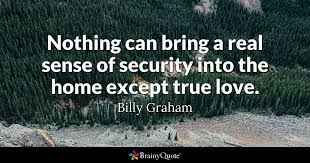 Billy Graham Quotes 95 Stunning Nothing Can Bring A Real Sense Of Security Into The Home Except True
