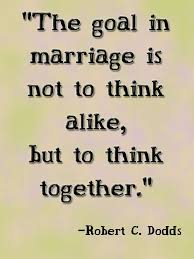 Happy Marriage Quotes Simple Love Quotes The Goal In Marriage Is Not To Think Alike But To
