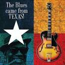 The Blues Came from Texas