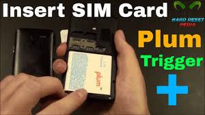 Plum Trigger Plus Insert The SIM Card ...