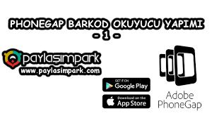 PhoneGap Barkod Okuyucu Nasıl Yapılır? - Paylaşım Park