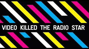 "Image result for ""Video Killed the Radio Star"""
