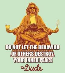 The Big Lebowski Haikus Don't Let The Behavior Of Others Destroy Fascinating Big Lebowski Quotes
