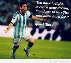 Soccer Quote Famous Quote By Messi about soccer 22