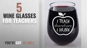 best wine glasses for teachers 2018 teacher wine glass i teach therefore i drink stemless