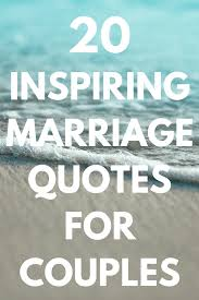 30 Inspirational Marriage Quotes For Couples Stay Inspired Every Day
