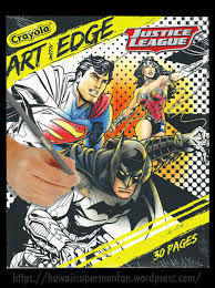 Good superman storyline with general zod: Crayola Art With Edge Justice League Coloring Pages 2016 Superman Collector In Hawaii