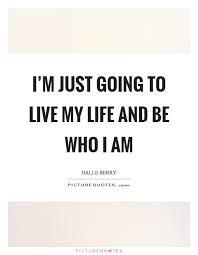 Just Live Life Quotes Unique Just Live Life Quotes Extraordinary Just Live Life Quotes 48