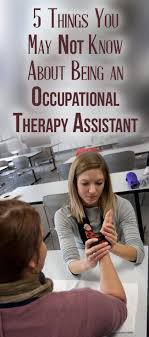 best ideas about occupational therapy assistant 5 things you not know about being an occupational therapy assistant pinned by treatment plans and patient handouts for the ot working physical