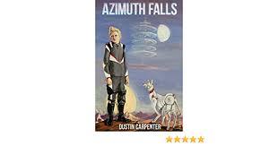 Amazon.com: Azimuth Falls: A Novel eBook: Carpenter, Dustin, D'Arcy,  Willow, Vee, Ali, Carroll, Maggie: Kindle Store