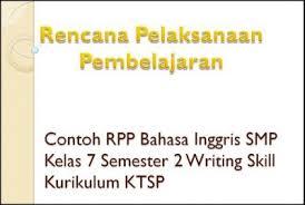Sebagai bagian dari kurikulum 2013 yang menekankan pentingnya keseimbangan kompetensi sikap, pengetahuan, dan keterampilan. Contoh Rpp Bahasa Inggris Smp Kelas 7 Semester 2 Writing Skill Ktsp