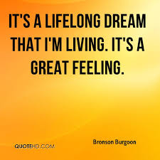 Lifelong Dream Bronson Burgoon Quotes Quotehd