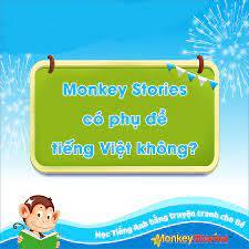 Nỗi lo lắng khi mua phần mềm học tiếng anh tương tác Monkey Stories