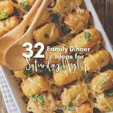 1000 saturday night dinner ideas on pinterest the best saturday night dinner when you require awesome suggestions for this recipes, look no better than this list of 20 finest recipes to feed a group. Family Dinner Ideas For Saturday Night Renee At Great Peace