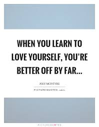 Learning To Love Yourself Quotes Love Yourself Quotes Sayings Love Yourself Picture Quotes Page 100 42