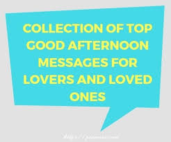 40 Best Collection Of Good Afternoon Messages For Him Or Her Classy Powerful Sunday Msg For Him