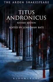 titus andronicus revised edition the arden shakespeare third titus andronicus