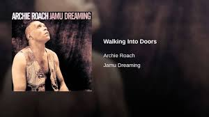 Archie Roach – Walking Into Doors ...