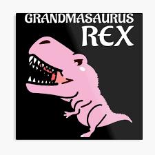 Grandmasaurus Rex Funny Grandma Dinosaur Gift Metal Print