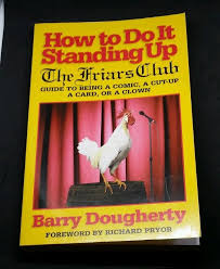 how to do it standing up the friars club guide to being a ic a cut up a card or a clown by friars club staff and barry dougherty paperback