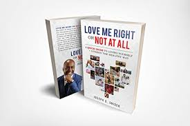 Love Me Right or Not At All: A Quick Guide to Loving Yourself + ...