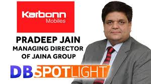 pradeep jain managing director of karbonn mobile exclusive pradeep jain managing director of karbonn mobile exclusive interview