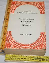 Machiavelli Niccolò - Il principe e discorsi - UE Feltrinelli » La  Bancarella di Zia Sam