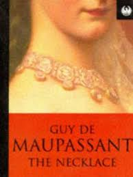guy de maupassant s the necklace character analysis  guy de maupassant s the necklace character analysis