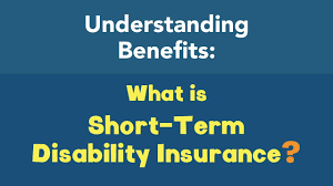 Short Term Disability What Is Short Term Disability Insurance