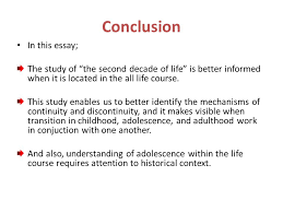 insights on adolescence from a life course perspective ppt  conclusion in this essay the study of the second decade of life is better informed