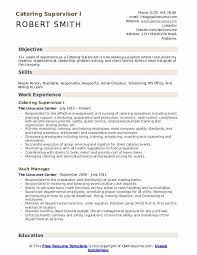 Worked with clients and caterer to provide estimates for more than 100 prospective events. Catering Supervisor Resume Samples Qwikresume