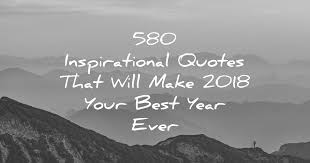 40 Inspirational Quotes That Will Make 40 Your Best Year Ever Cool Best Quote Ever