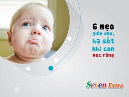 6 mẹo giảm đau, hạ sốt khi con mọc răng – Seven Extra – Giúp bé ăn ngon cho  con mau lớn