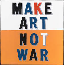 Make Art Not War', Bob and Roberta Smith, 1997 | Tate