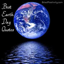 Earth Quotes New Best Earth Day Quotes