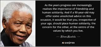 Quotes About The Importance Of Friendship Best Nelson Mandela Quote As The Years Progress One Increasingly
