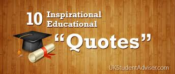 inspirational education quotes ten quotes of inspiration on education uk student adviser