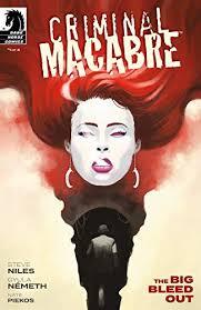 Criminal Macabre: The Big Bleed Out #1 eBook: Niles, Steve, Nemeth, Gyula,  Nemeth, Gyula: Amazon.in: Kindle Store