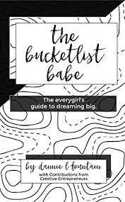 Amazon.com: The Bucketlist Babe: The Everygirl's Guide to Dreaming ...