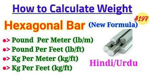 Weight Calculating Formula Of Hexagonal Bar Rod How To Calculate Weight Of Hexagonal Bar In H U