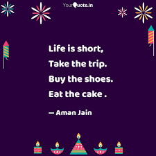 Life Is Short Take The T Quotes Writings By Aman Jain