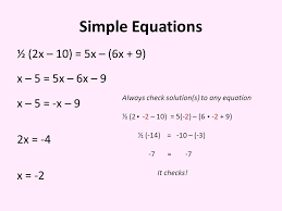 3 simple equations ½ 2x 10 5x 6x 9 x 5 5x 6x 9 x 5 x 9 2x 4 x 2 always check solution s to any equation ½ 2 2 10