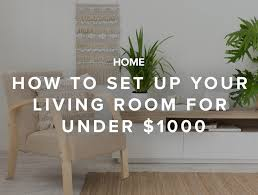 furniture sets living room under 1000. how to set up your living room for under $1000 furniture sets 1000 t
