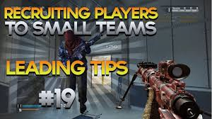 how to recruit players to small teams leading tips part clan how to recruit players to small teams leading tips part 19 clan recruiting gun game online