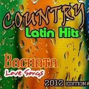 Latin Charts 2012 Country Latin Bachata Mp3 Song Download Country Latin Hits